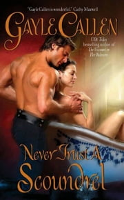 Never Trust a Scoundrel ebook by Gayle Callen