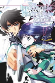 The Irregular at Magic High School, Vol. 2 (light novel) - Enrollment Arc, Part II eBook by Kana Ishida, Tsutomu Sato