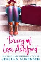 Diary of Lexi Ashford - Lexi Ashford, #1 ebook by