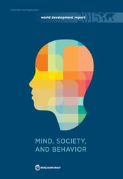 World Development Report 2015 - Mind, Society, and Behavior ebook by World Bank