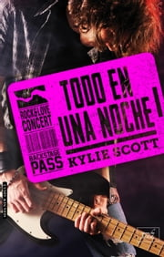 TODO EN UNA NOCHE (Stage Dive-1) ebook by Kylie Scott