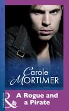 A Rogue And A Pirate (Mills & Boon Modern) ebook by Carole Mortimer