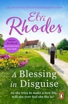 A Blessing In Disguise - A heart-warming and feel-good novel about love and acceptance ebook by
