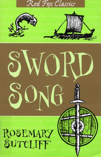 The Sword Song Of Bjarni Sigurdson ebook by Rosemary Sutcliff