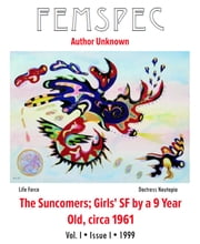 The Suncomers; Girls' SF by a 9 Year Old, circa 1961 Chapter 1, Femspec Issue 1.1 ebook by Femspec Journal