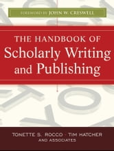 The Handbook of Scholarly Writing and Publishing ebook by Tonette S. Rocco,Tim  Hatcher