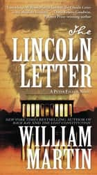 The Lincoln Letter - A Peter Fallon Novel ebook by William Martin