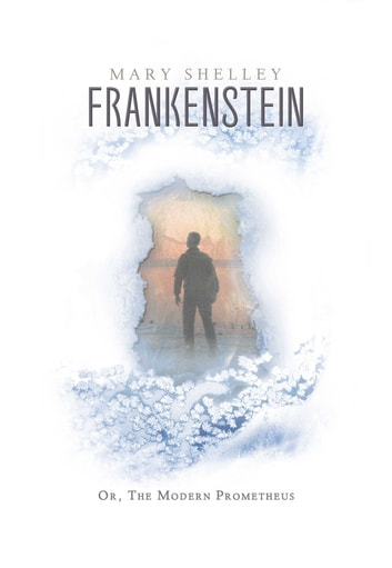 Frankenstein - The Deluxe eBook Edition ebook by Mary Shelley