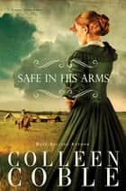 Safe in His Arms ebook by Colleen Coble