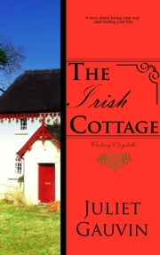The Irish Cottage: Finding Elizabeth ebook by Juliet Gauvin