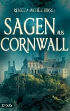 Sagen aus Cornwall ebook by Rebecca Michéle