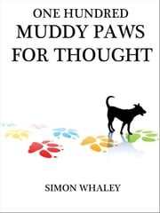 One Hundred Muddy Paws For Thought ebook by Simon Whaley