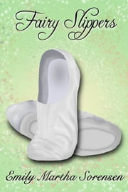 Fairy Slippers ebook by Emily Martha Sorensen