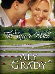 The Racer's Widow ebook by Aly Grady