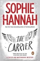 The Carrier - A Zailer and Waterhouse Mystery ebook by Sophie Hannah