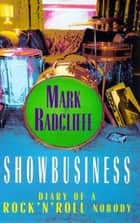 Showbusiness - The Diary of a Rock 'n' Roll Nobody ebook by Mark Radcliffe