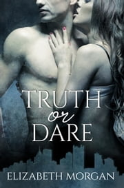 Truth or Dare ebook by Elizabeth Morgan