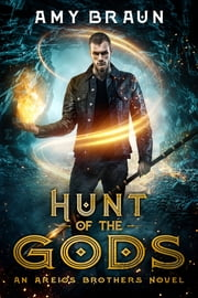 Hunt of the Gods ebook by Amy Braun
