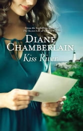 Kiss River ebook by Diane Chamberlain