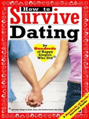 How to Survive Dating - By Hundreds of Happy Singles Who Did ebook by Mark W. Bernstein,Yadin Kaufmann
