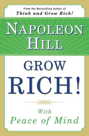 Grow Rich! With Peace of Mind ebook by Napoleon Hill