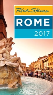 Rick Steves Rome 2017 ebook by Rick Steves,Gene Openshaw