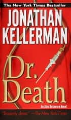 Dr. Death - An Alex Delaware Novel ebook by Jonathan Kellerman