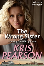 The Wrong Sister ebook by Kris Pearson
