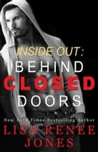 Inside Out: Behind Closed Doors ebook by