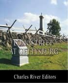General James Longstreet at Gettysburg: Account of the Battle from His Memoirs ebook by James Longstreet