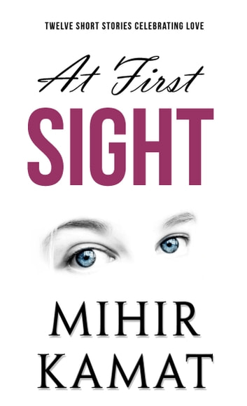 At First Sight ebook by Mihir Kamat