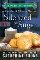 Silenced by Sugar ebook by Catherine Bruns