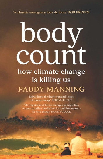 Body Count - How Climate Change is Killing Us ebook by Paddy Manning