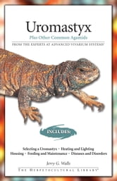 Uromastyx - Plus Other Common Agamids ebook by Jerry G. Walls