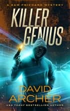 Killer Genius - A Sam Prichard Mystery ekitaplar by David Archer