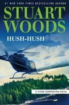 Hush-Hush ebook by Stuart Woods