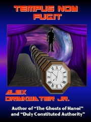 Tempus Non Fugit (Time Does Not Fly) ebook by Alex Drinkwater, Jr.