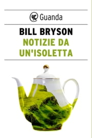 Notizie da un'isoletta ebook by Bill Bryson