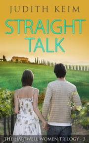 Straight Talk - The Hartwell Women Trilogy, #3 ebook by Judith Keim