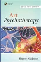 Art Psychotherapy ebook by Harriet Wadeson