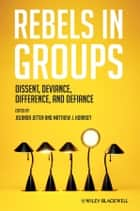 Rebels in Groups ebook by Jolanda Jetten,Matthew J. Hornsey