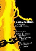 Convocation: The Battle Unseen Part One ebook by David Schipp