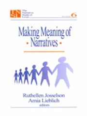 Making Meaning of Narratives ebook by Dr. Ruthellen H. Josselson,Dr. Amia Lieblich