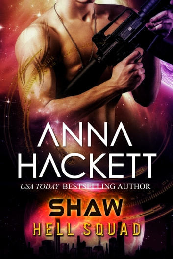 Shaw (Hell Squad #7) ebook by Anna Hackett