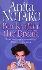 Back After The Break ebook by Anita Notaro
