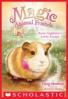 Rosie Gigglepip's Lucky Escape (Magic Animal Friends #8) ebook by Daisy Meadows