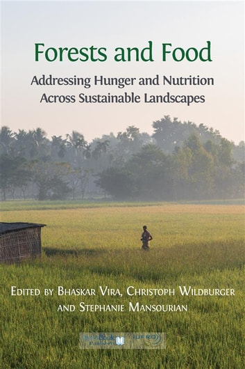 Forests and Food - Addressing Hunger and Nutrition Across Sustainable Landscapes