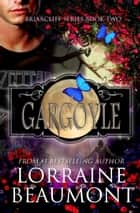 Gargoyle (Briarcliff Series, Book 2) ebook by