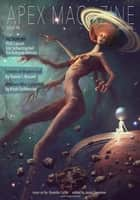 Apex Magazine Issue 98 ebook by Rich Larson, Eric Schwitzgebel, Kai Ashante Wilson,...