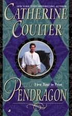 Pendragon - Bride Series ebook by Catherine Coulter